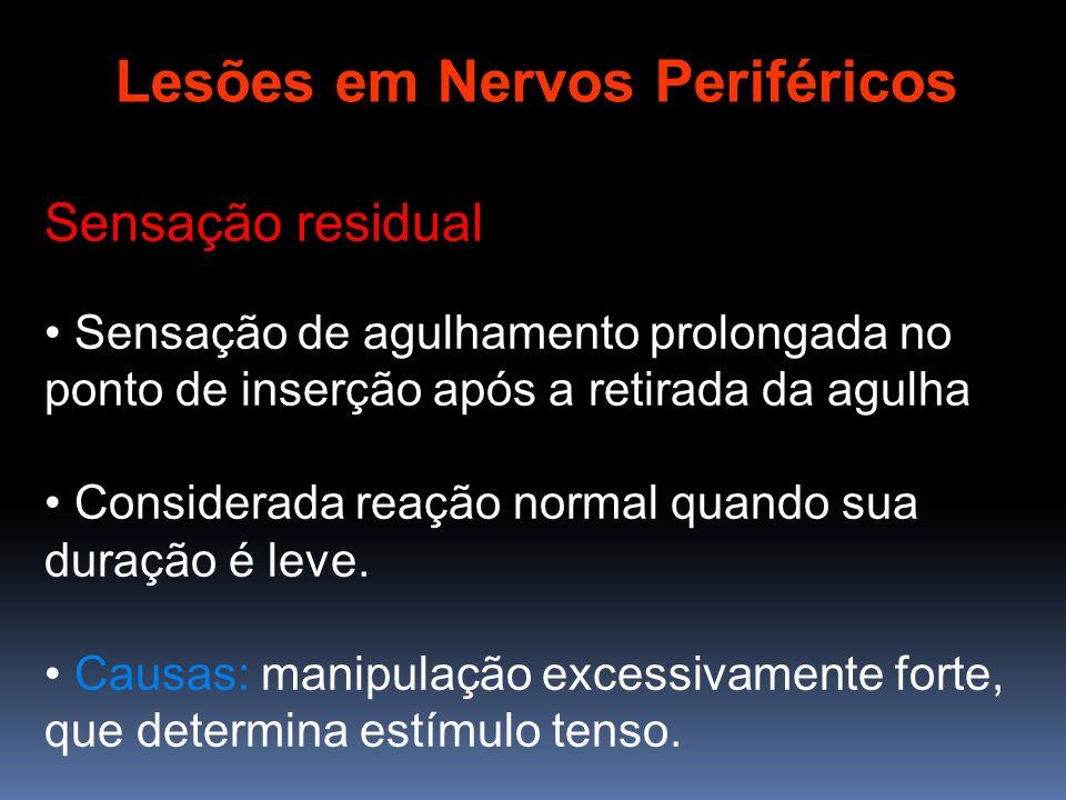 Sensação residual Sensação de agulhamento prolongada no ponto de inserção após a retirada da agulha Considerada reação normal quando sua duração é lev