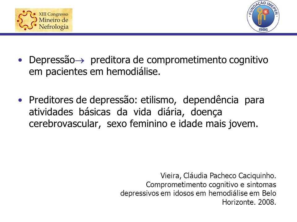 Depressão preditora de comprometimento cognitivo em pacientes em hemodiálise. Preditores de depressão: etilismo, dependência para atividades básicas d