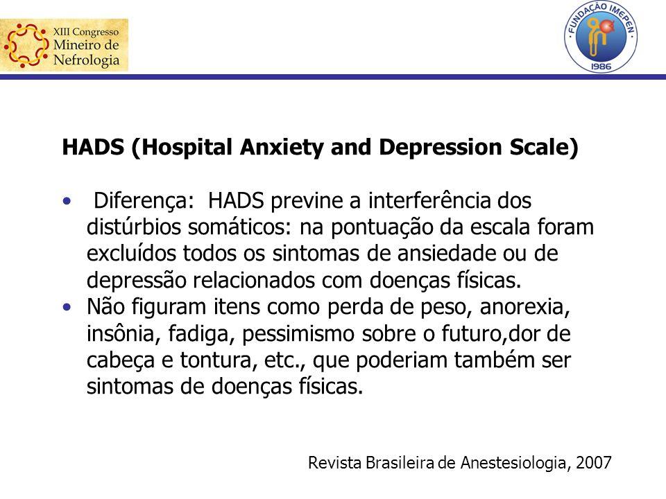 HADS (Hospital Anxiety and Depression Scale) Diferença: HADS previne a interferência dos distúrbios somáticos: na pontuação da escala foram excluídos