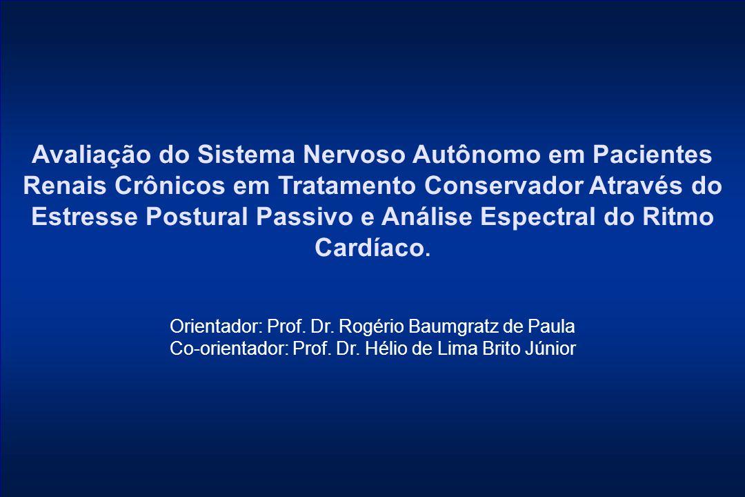 Avaliação do Sistema Nervoso Autônomo em Pacientes Renais Crônicos em Tratamento Conservador Através do Estresse Postural Passivo e Análise Espectral do Ritmo Cardíaco.