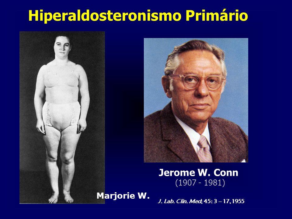 Hiperaldosteronismo Primário Jerome W. Conn (1907 - 1981) Marjorie W.