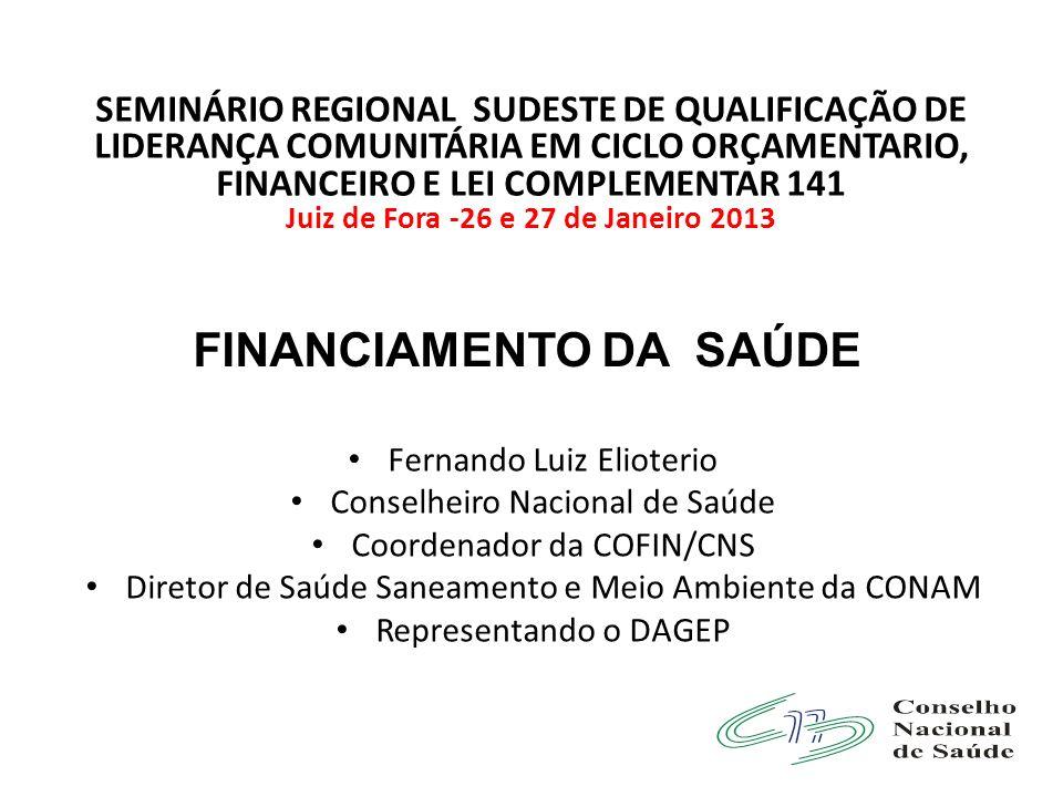 SEMINÁRIO REGIONAL SUDESTE DE QUALIFICAÇÃO DE LIDERANÇA COMUNITÁRIA EM CICLO ORÇAMENTARIO, FINANCEIRO E LEI COMPLEMENTAR 141 Juiz de Fora -26 e 27 de