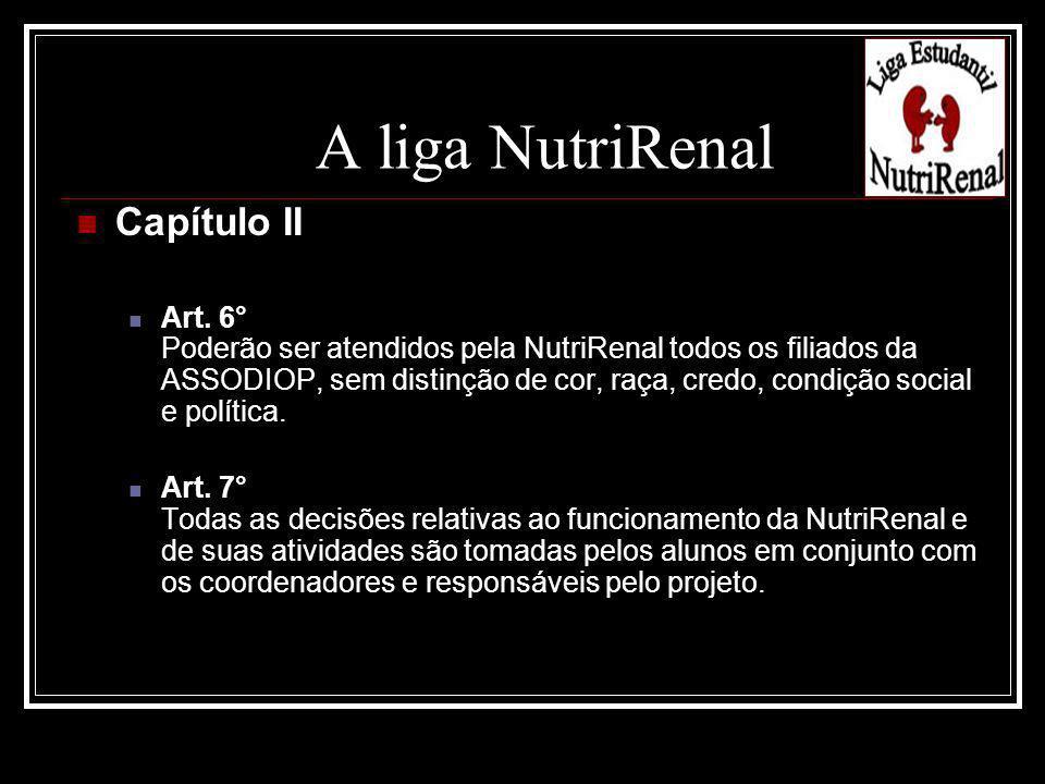 Capítulo III Atividades da NutriRenal Art.8° 1.