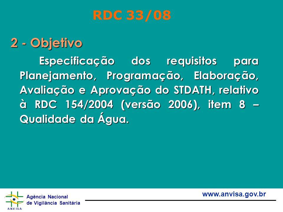 Agência Nacional de Vigilância Sanitária www.anvisa.gov.br 2 - Objetivo Especificação dos requisitos para Planejamento, Programação, Elaboração, Avali