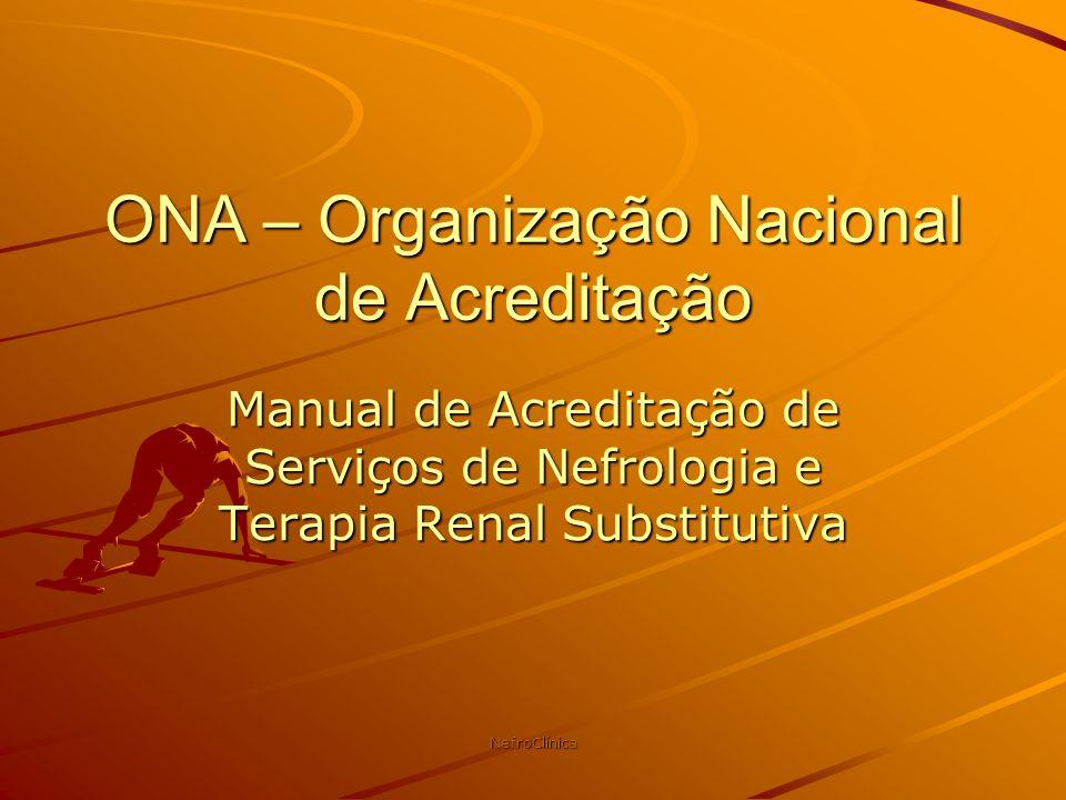 NefroClínica ONA – Organização Nacional de Acreditação Manual de Acreditação de Serviços de Nefrologia e Terapia Renal Substitutiva
