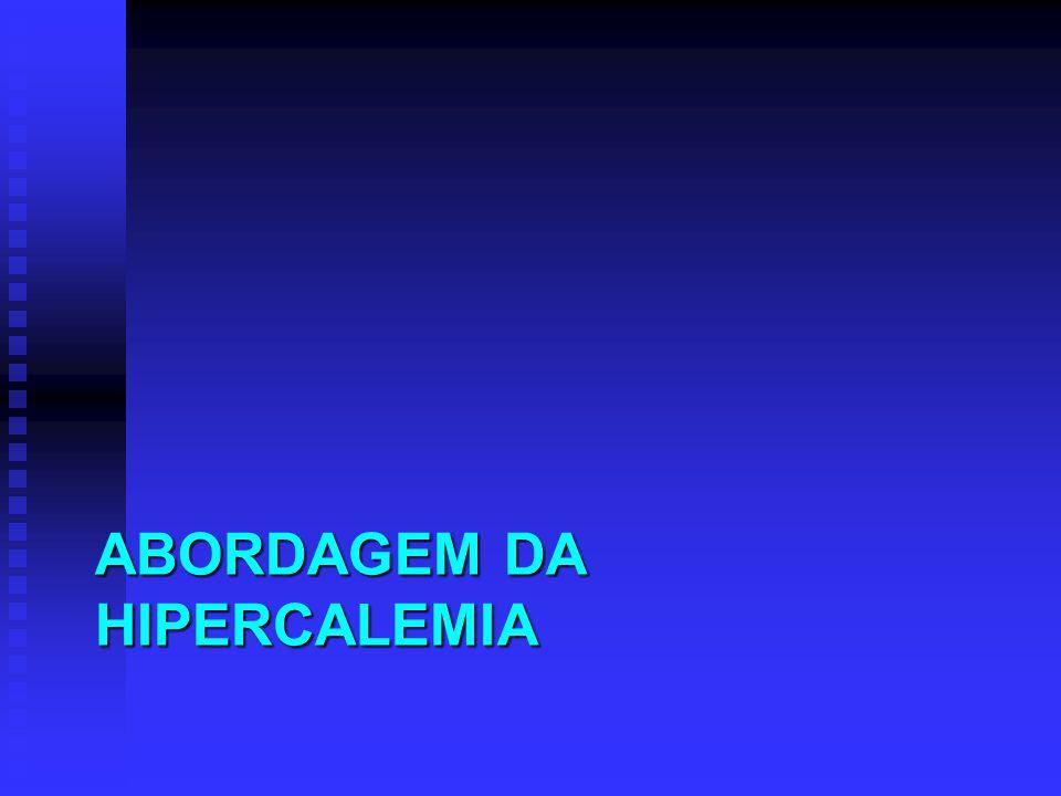 ABORDAGEM DA HIPERCALEMIA