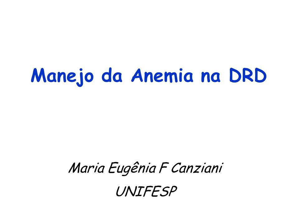 Manejo da Anemia na DRD Maria Eugênia F Canziani UNIFESP