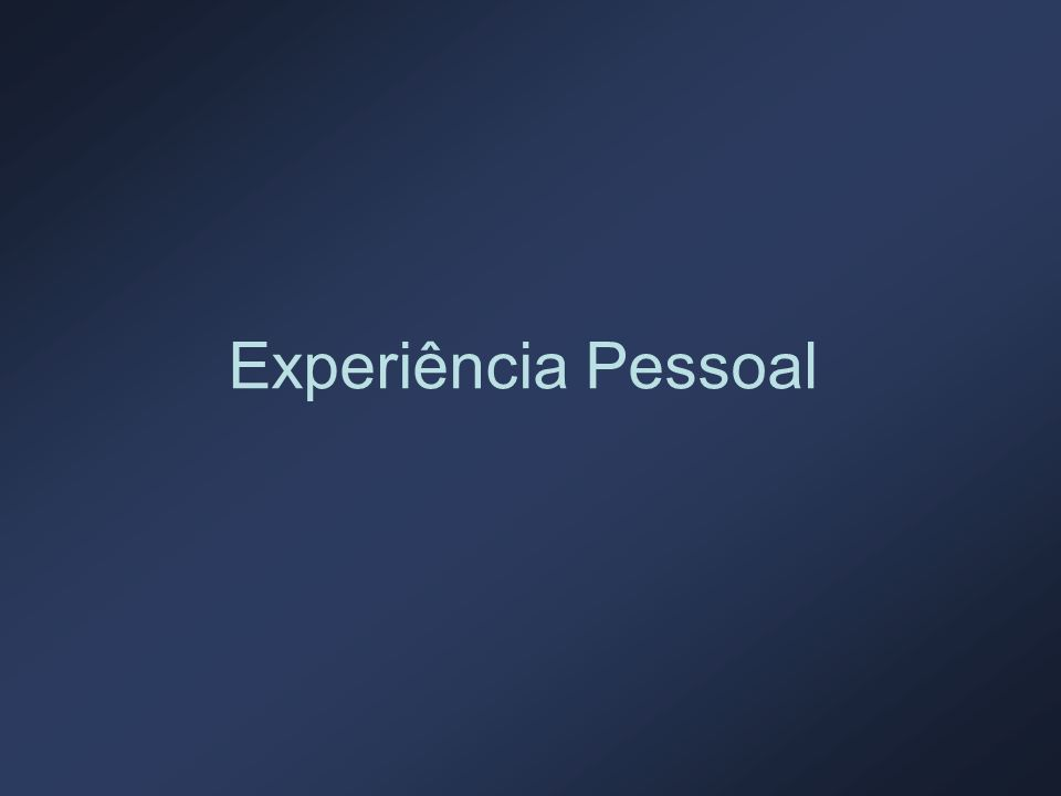 Experiência Pessoal