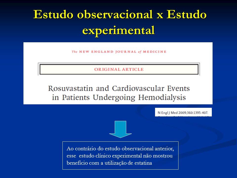 Estudo observacional x Estudo experimental Estudo observacional x Estudo experimental Ao contrário do estudo observacional anterior, esse estudo clíni