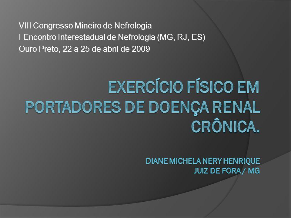 VIII Congresso Mineiro de Nefrologia I Encontro Interestadual de Nefrologia (MG, RJ, ES) Ouro Preto, 22 a 25 de abril de 2009