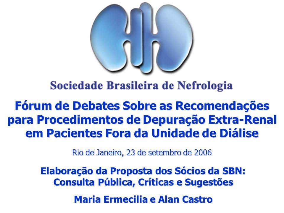 Fórum de Debates Sobre as Recomendações para Procedimentos de Depuração Extra-Renal em Pacientes Fora da Unidade de Diálise Rio de Janeiro, 23 de sete