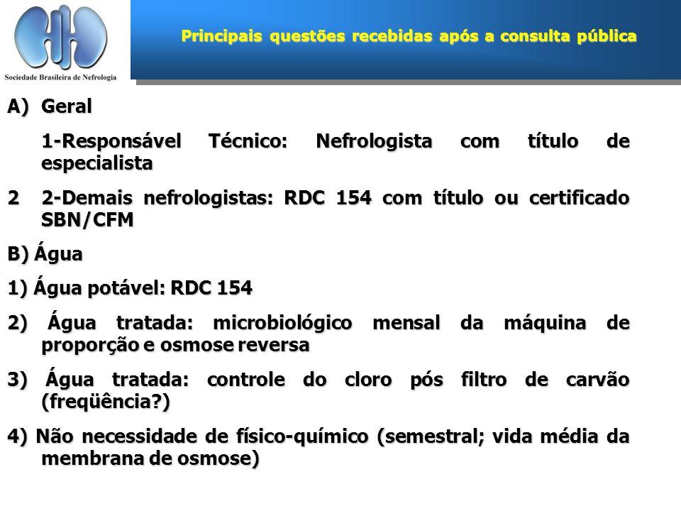 Principais questões recebidas após a consulta pública A)Geral 1-Responsável Técnico: Nefrologista com título de especialista 22-Demais nefrologistas: