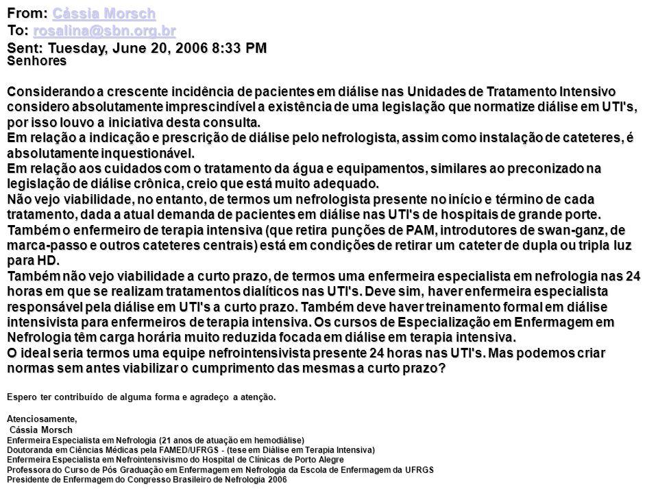 From: Cássia Morsch Cássia MorschCássia Morsch To: rosalina@sbn.org.br rosalina@sbn.org.br Sent: Tuesday, June 20, 2006 8:33 PM Senhores Considerando