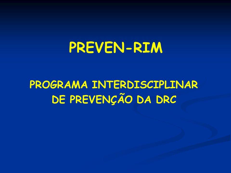 PREVEN-RIM PROGRAMA INTERDISCIPLINAR DE PREVENÇÃO DA DRC