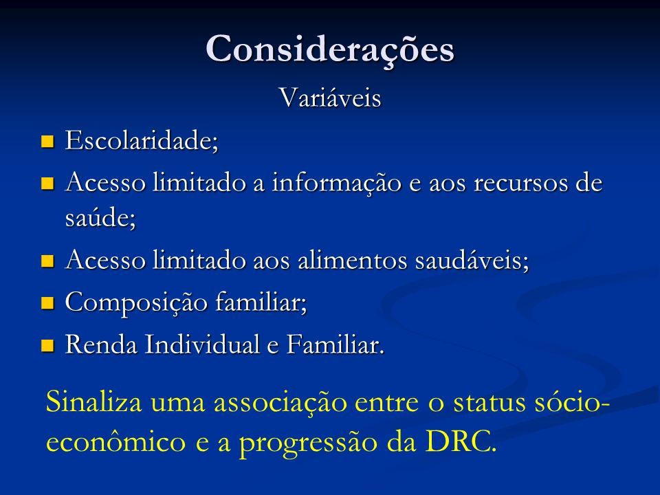 Considerações Variáveis Escolaridade; Escolaridade; Acesso limitado a informação e aos recursos de saúde; Acesso limitado a informação e aos recursos
