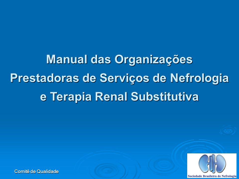 Comitê de Qualidade Manual das Organizações Prestadoras de Serviços de Nefrologia e Terapia Renal Substitutiva