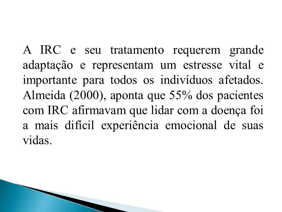 A IRC e seu tratamento requerem grande adaptação e representam um estresse vital e importante para todos os indivíduos afetados. Almeida (2000), apont