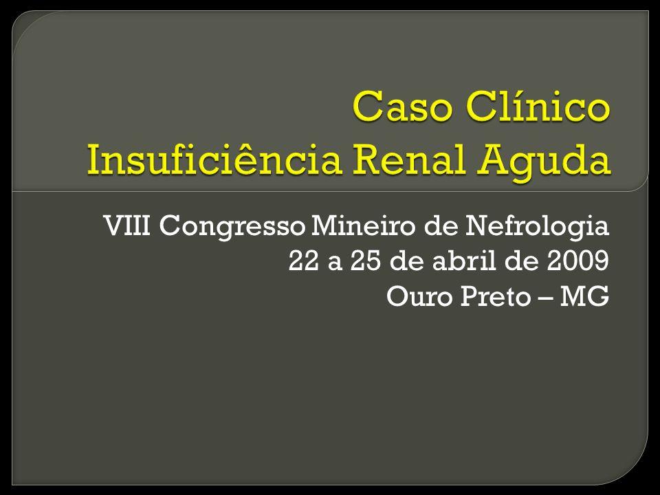 VIII Congresso Mineiro de Nefrologia 22 a 25 de abril de 2009 Ouro Preto – MG
