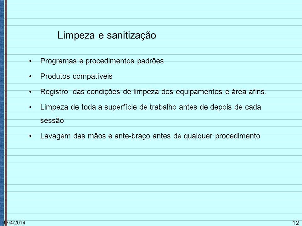 17/4/2014 12 Limpeza e sanitização Programas e procedimentos padrões Produtos compatíveis Registro das condições de limpeza dos equipamentos e área af