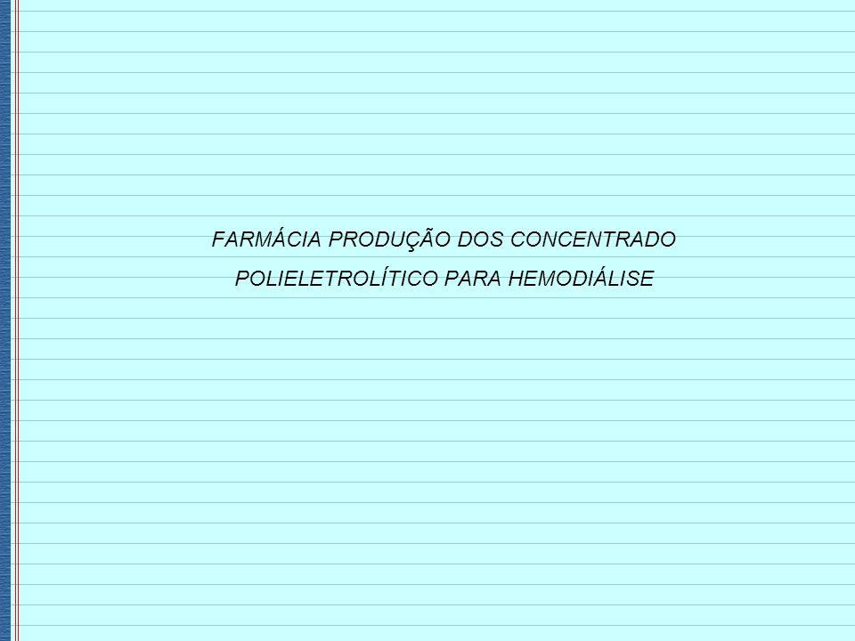FARMÁCIA PRODUÇÃO DOS CONCENTRADO POLIELETROLÍTICO PARA HEMODIÁLISE