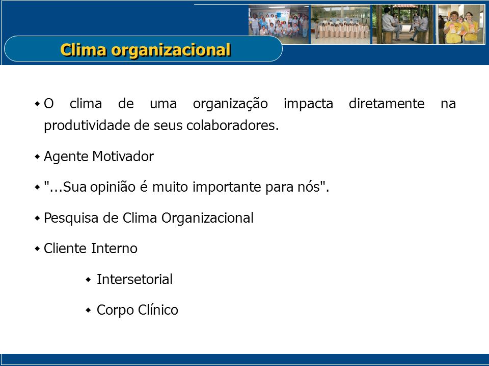 O clima de uma organização impacta diretamente na produtividade de seus colaboradores. Agente Motivador