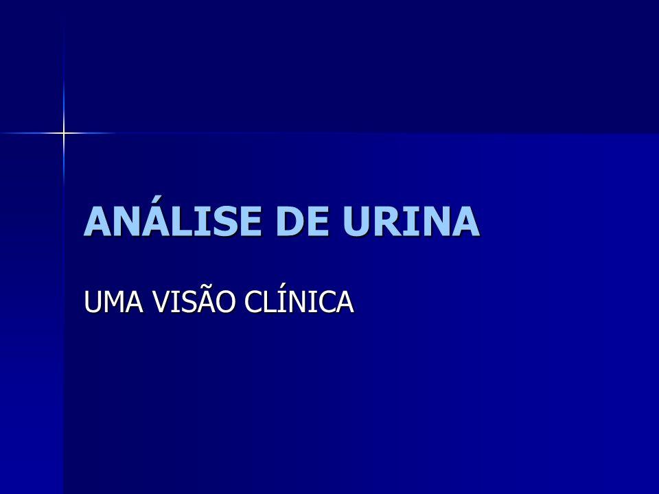 ANÁLISE DE URINA UMA VISÃO CLÍNICA