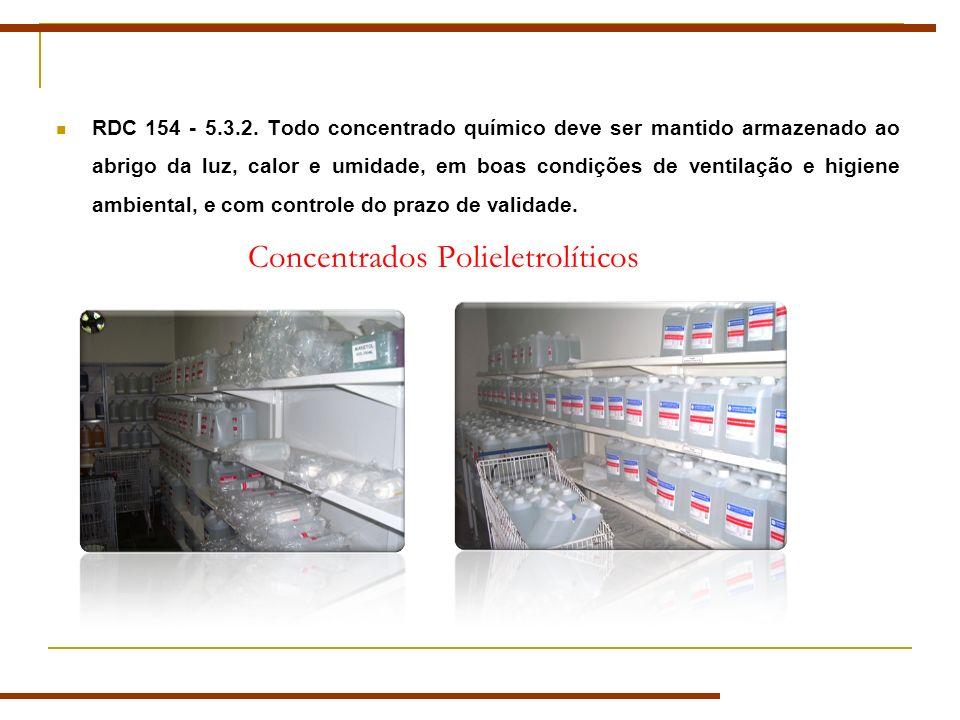 RDC 154 - 5.3.2. Todo concentrado químico deve ser mantido armazenado ao abrigo da luz, calor e umidade, em boas condições de ventilação e higiene amb