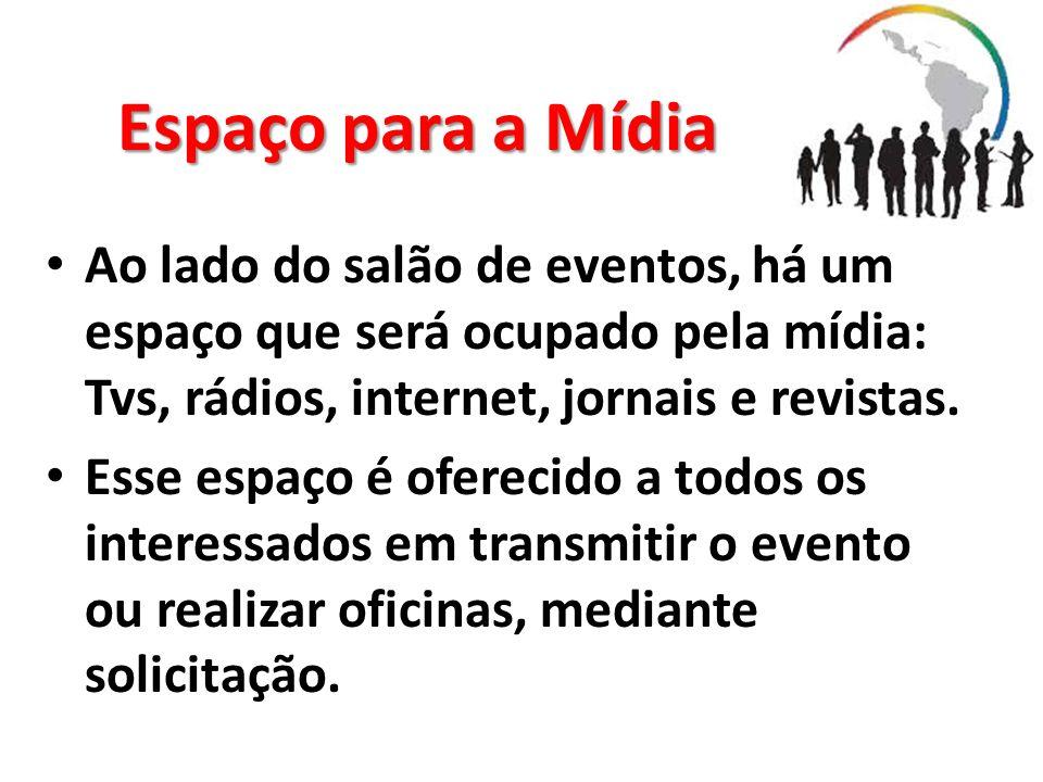 Espaço para a Mídia Ao lado do salão de eventos, há um espaço que será ocupado pela mídia: Tvs, rádios, internet, jornais e revistas. Esse espaço é of