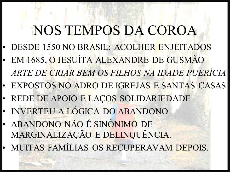 NOS TEMPOS DA COROA DESDE 1550 NO BRASIL: ACOLHER ENJEITADOS EM 1685, O JESUÍTA ALEXANDRE DE GUSMÃO ARTE DE CRIAR BEM OS FILHOS NA IDADE PUERÍCIA EXPO