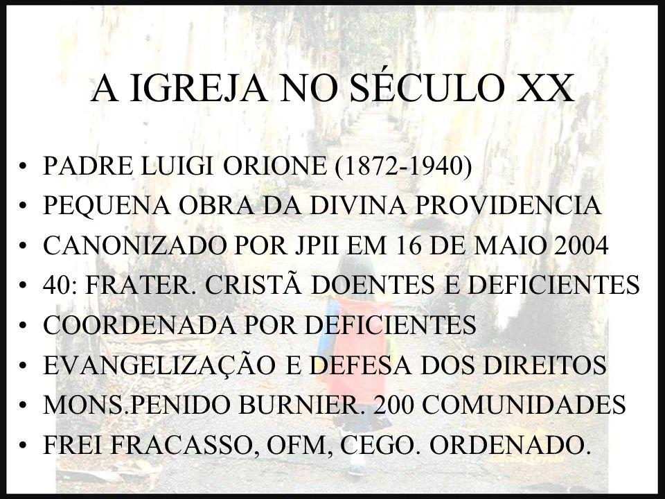 A IGREJA NO SÉCULO XX PADRE LUIGI ORIONE (1872-1940) PEQUENA OBRA DA DIVINA PROVIDENCIA CANONIZADO POR JPII EM 16 DE MAIO 2004 40: FRATER. CRISTÃ DOEN