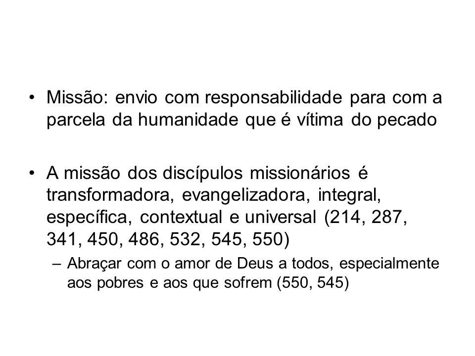 Missão: envio com responsabilidade para com a parcela da humanidade que é vítima do pecado A missão dos discípulos missionários é transformadora, evan