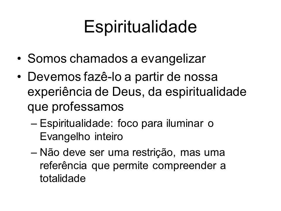 Espiritualidade Somos chamados a evangelizar Devemos fazê-lo a partir de nossa experiência de Deus, da espiritualidade que professamos –Espiritualidad