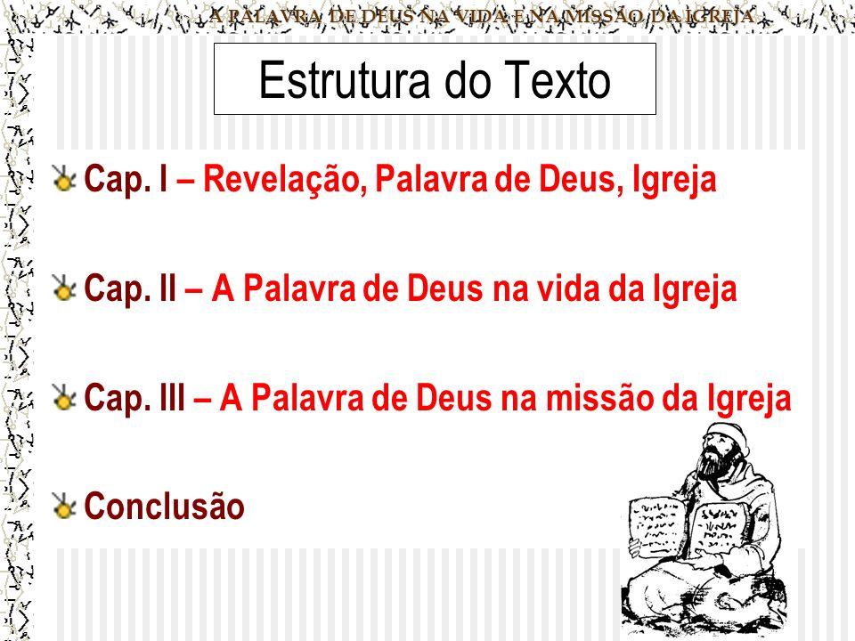 A PALAVRA DE DEUS NA VIDA E NA MISSÃO DA IGREJA Estrutura do Texto Cap.