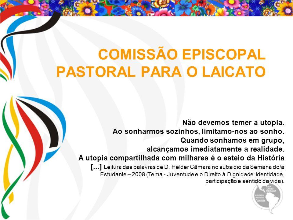 COMISSÃO EPISCOPAL PASTORAL PARA O LAICATO: Setor Leigos Setor CEBs Setor Juventude CEFEP CNLB