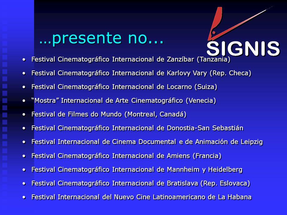 …presente no... Festival Cinematográfico Internacional de Zanzíbar (Tanzania) Festival Cinematográfico Internacional de Karlovy Vary (Rep. Checa) Fest