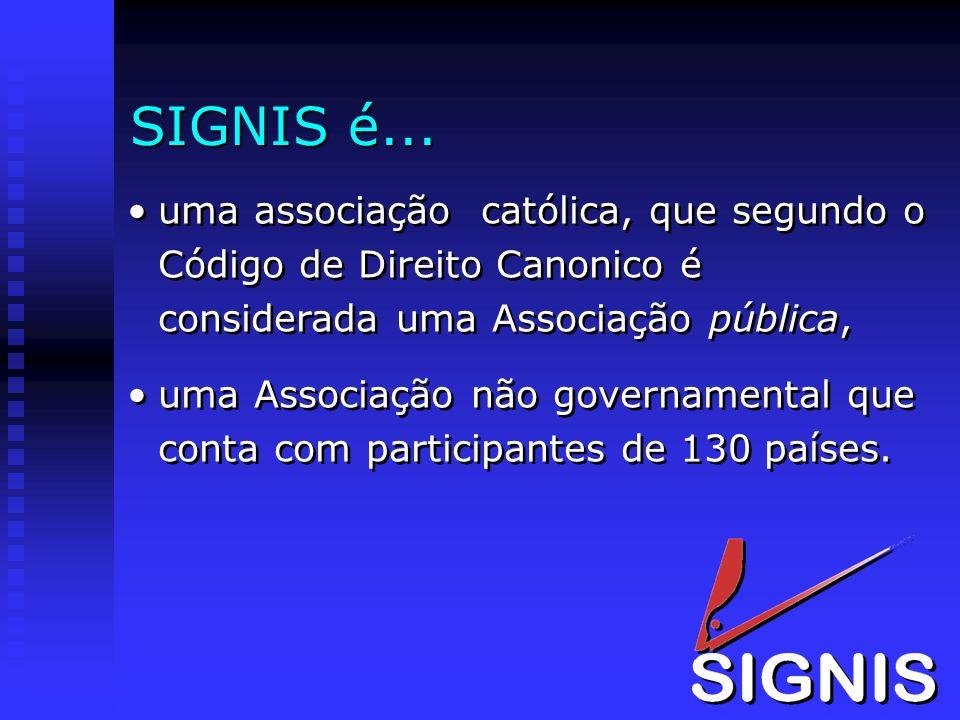 SIGNIS é... uma associação católica, que segundo o Código de Direito Canonico é considerada uma Associação pública, uma Associação não governamental q