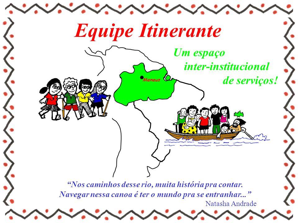 Histórico Jun/1996: O Projeto de Itinerância, nasce no encontro anual dos Jesuítas do Distrito da Amazônia - DIA.