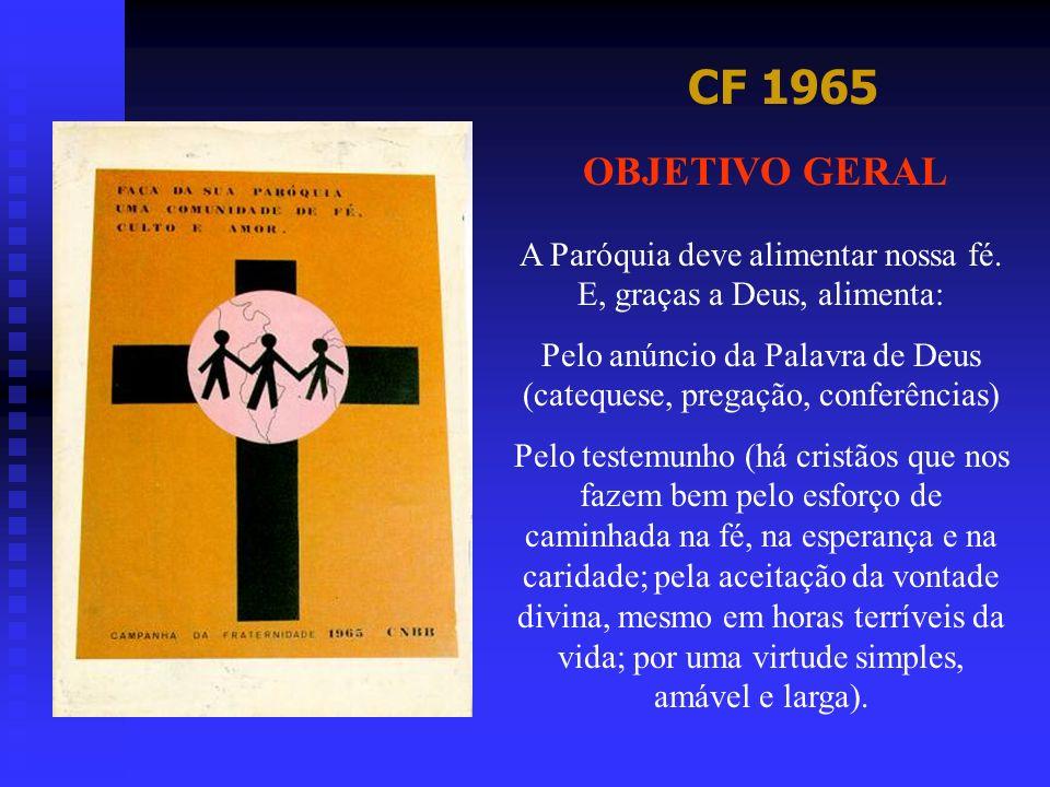 CF 1986 OBJETIVO GERAL A Campanha da Fraternidade em 1986 convoca-nos para uma ação conjunta de preces, reflexões e mobilização sobre o gravíssimo problema da questão da terra no Brasil a ser solucionado evangelicamente, ou seja, dentro da justiça e da fraternidade.