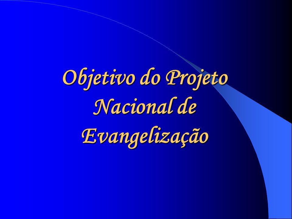 Objetivo do Projeto Nacional de Evangelização