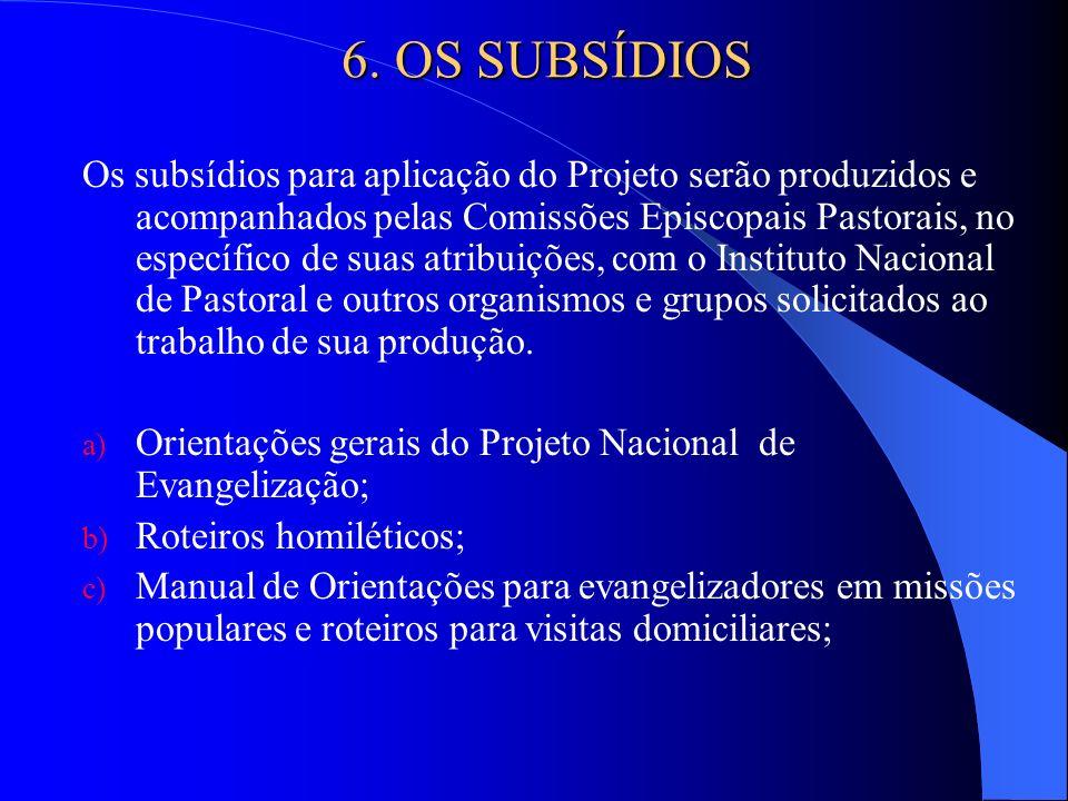 Os subsídios para aplicação do Projeto serão produzidos e acompanhados pelas Comissões Episcopais Pastorais, no específico de suas atribuições, com o