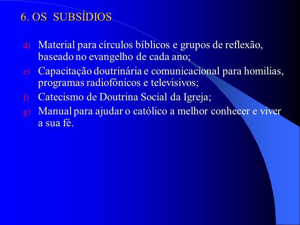d) Material para círculos bíblicos e grupos de reflexão, baseado no evangelho de cada ano; e) Capacitação doutrinária e comunicacional para homilias,