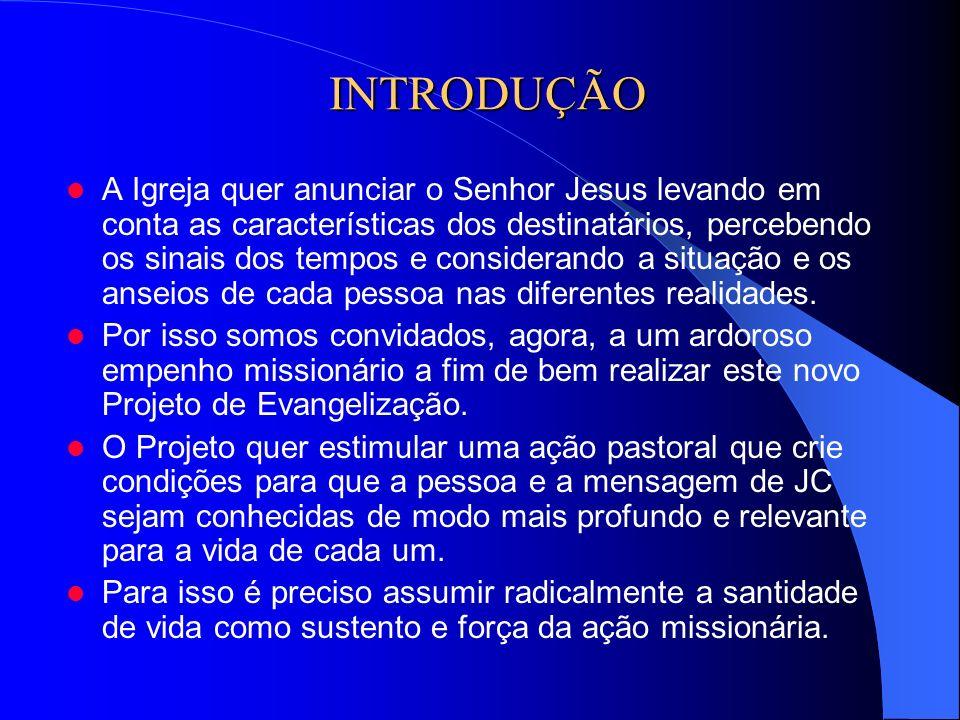 INTRODUÇÃO A Igreja quer anunciar o Senhor Jesus levando em conta as características dos destinatários, percebendo os sinais dos tempos e considerando