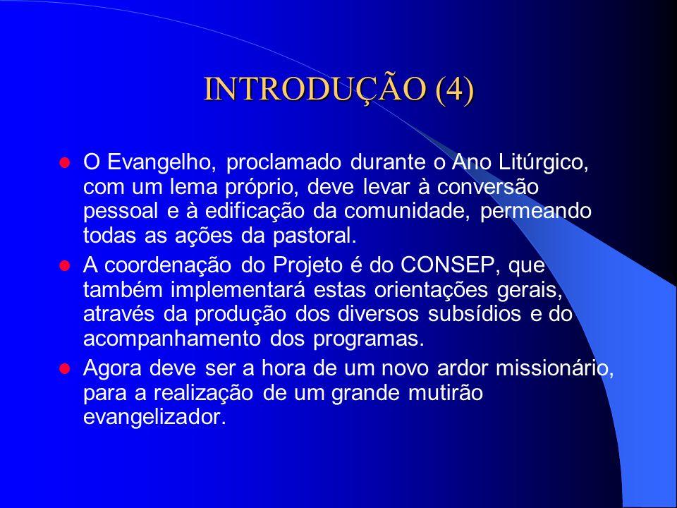 INTRODUÇÃO (4) O Evangelho, proclamado durante o Ano Litúrgico, com um lema próprio, deve levar à conversão pessoal e à edificação da comunidade, perm