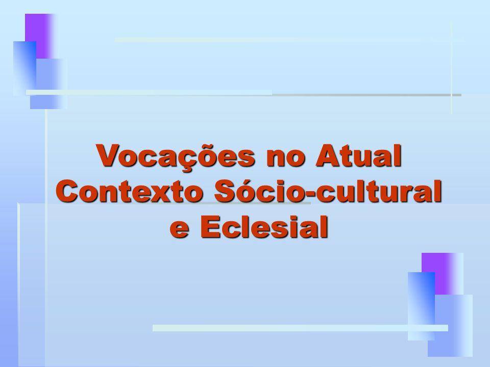 1º.Momento: o contexto atual das vocações (exposição) 2º.