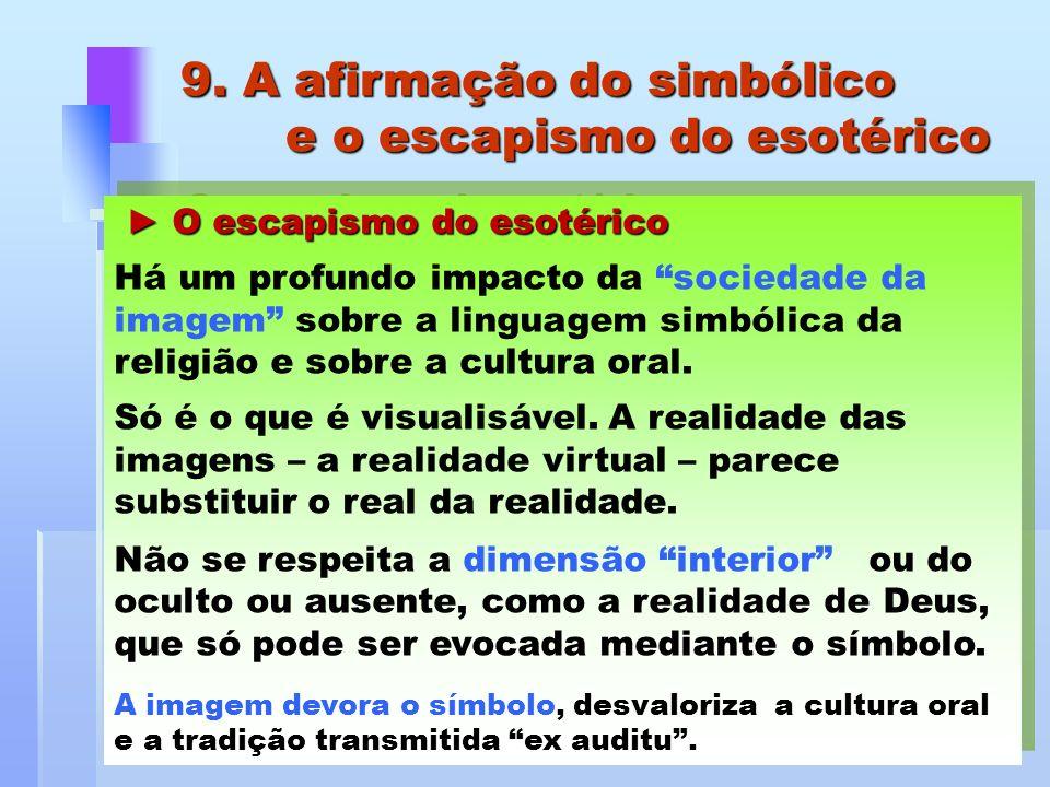 O escapismo do esotérico O escapismo do esotérico Há um profundo impacto da sociedade da imagem sobre a linguagem simbólica da religião e sobre a cult