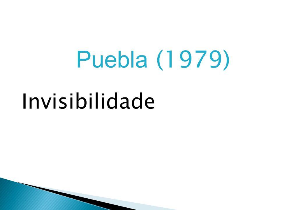 Puebla (1979) Invisibilidade