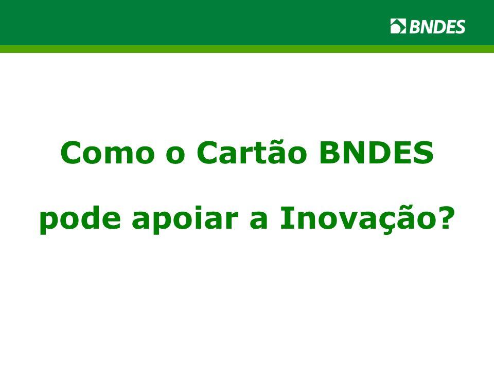 Como o Cartão BNDES pode apoiar a Inovação?