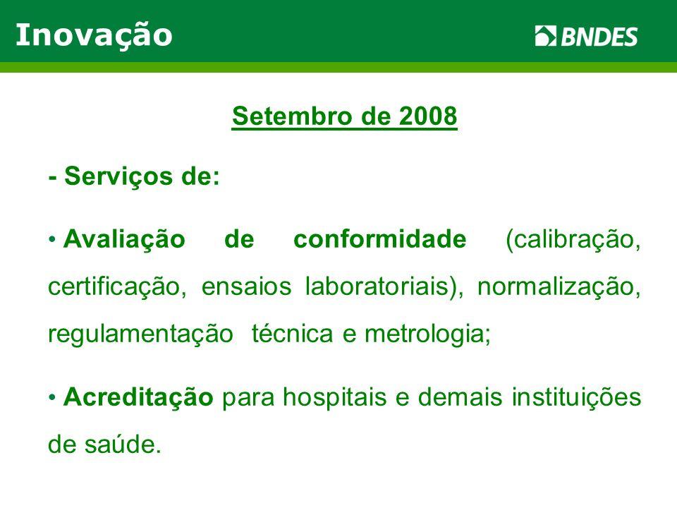 Setembro de 2008 - Serviços de: Avaliação de conformidade (calibração, certificação, ensaios laboratoriais), normalização, regulamentação técnica e me