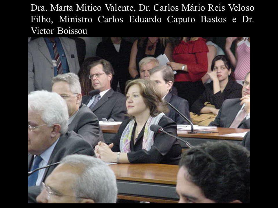 Dra. Marta Mitico Valente, Dr. Carlos Mário Reis Veloso Filho, Ministro Carlos Eduardo Caputo Bastos e Dr. Victor Boissou