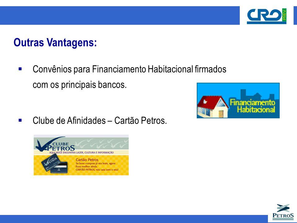 Outras Vantagens: Convênios para Financiamento Habitacional firmados com os principais bancos.
